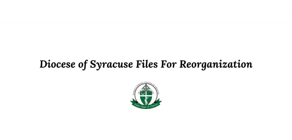 Diocese of Syracuse Files For Reorganization